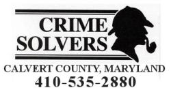 Crime Solvers - Calvert County, Maryland - 410-535-2880